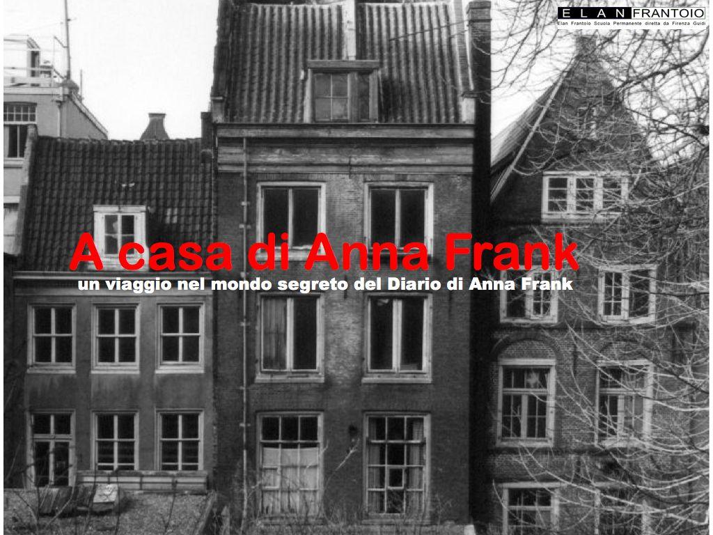 A casa di anna frank elan frantoio - Casa anna frank ...